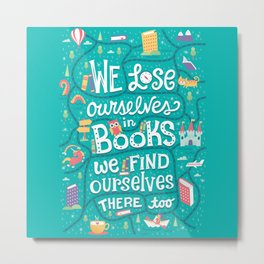 Lose ourselves in books Metal Print