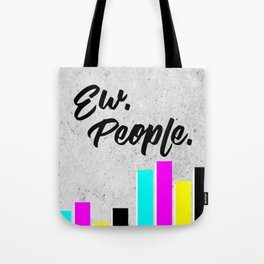 Ew. People. Typography Poster Tote Bag