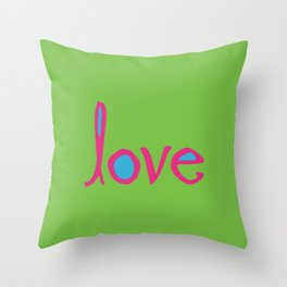Love out loud Throw Pillow