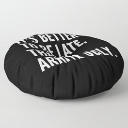 IT'S BETTER TO BE LATE THAN TO ARRIVE UGLY (Black & White) Floor Pillow