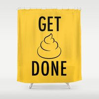 get shit done Shower Curtains featuring Get Shit Done by Free Specie