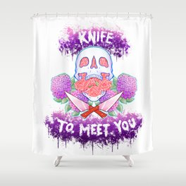 Knife to Meet You Shower Curtain