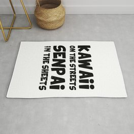 Kawaii on the streets Senpai in the sheets (black text) Rug