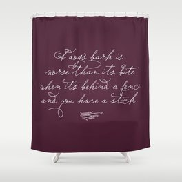 Proverbs: A Dog's Bark Shower Curtain