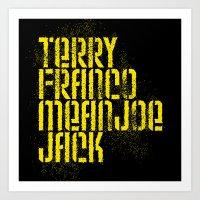 steelers Art Prints featuring Terry Franco Mean Joe Jack / Black by Brian Walker