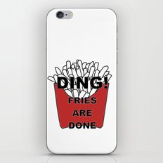 Fries Are Done iPhone & iPod Skin