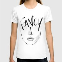 fancy T-shirts featuring Fancy by pandaliondeath