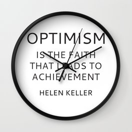 OPTIMISM IS THE FAITH THAT LEADS TO ACHIEVEMENT - HELEN KELLER Wall Clock