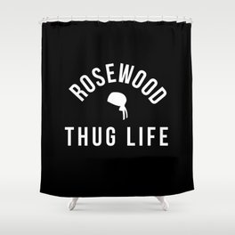 Rosewood Thug Life Shower Curtain
