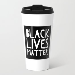 Black Lives Matter 3 Travel Mug