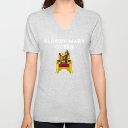 Bloody Mary Queen Drinking Bloody Marys Unisex V-Neck