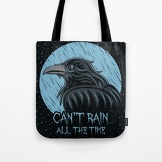 Can't Rain All The Time Tote Bag