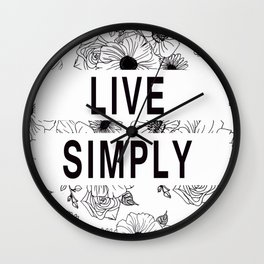 Inspirational Quote: ' LIVE SIMPLY' floral design Wall Clock