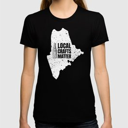 Maine Drink Local gift Gift for ME Craft Beer Drinkers, Drink Local, Brewing Gift for Brewers and T-shirt