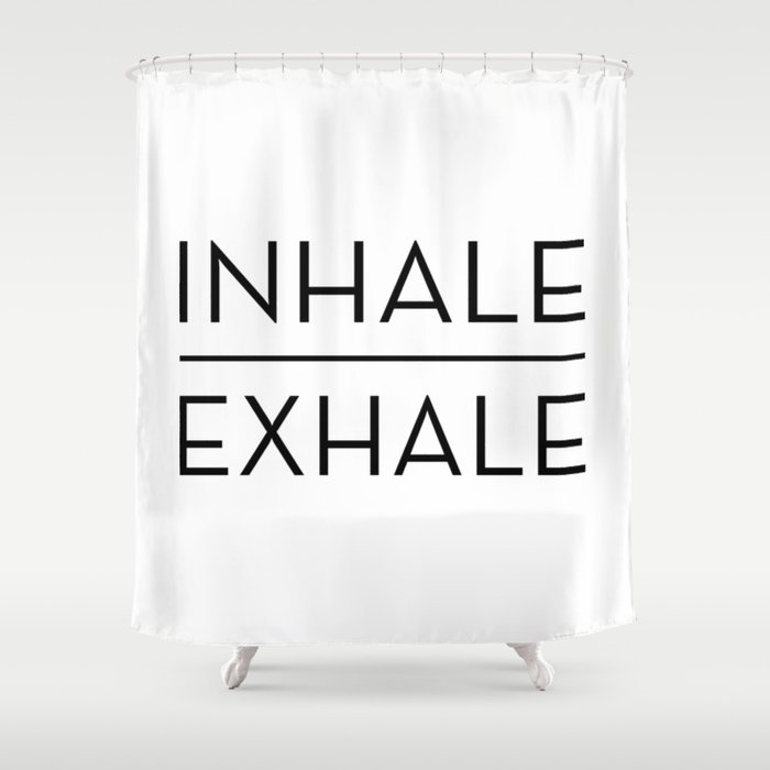 Inhale Exhale Breathe Quote Shower Curtain by blueskywhimsy   Society6