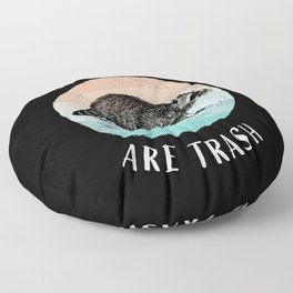 You are trash to me Funny Racoon Gift Floor Pillow