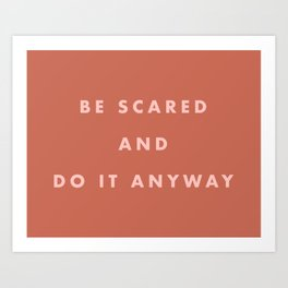 Inspirational Bravery Quote in Terra Cotta Art Print