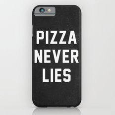 Pizza Never Lies iPhone 6s Slim Case