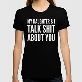 My Daughter & I Talk Shit About You (Magenta) T-shirt