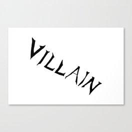 Villain Canvas Print