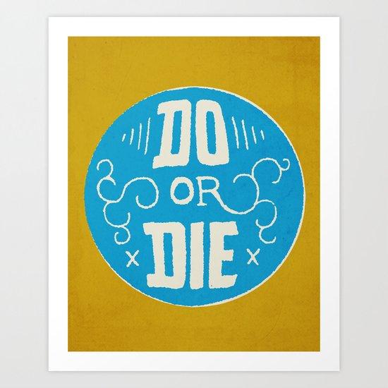 Do or Die Art Print