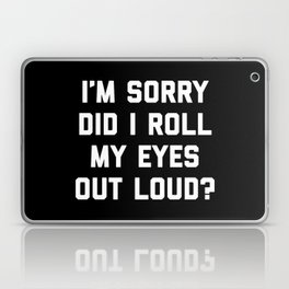 Roll My Eyes Funny Quote Laptop & iPad Skin