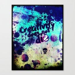 Creativity Does Not Die - Grunge Version Canvas Print