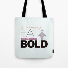 Don`t call me fat Tote Bag