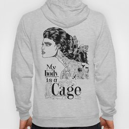My body is a cage Hoody