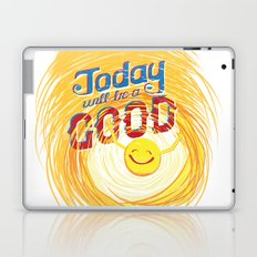 Today will be a good day Laptop & iPad Skin