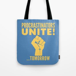 Procrastinators Unite Tomorrow (Blue) Tote Bag