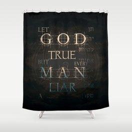Let God Be True Shower Curtain