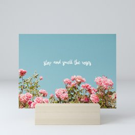 Stop and Smell the Roses Mini Art Print