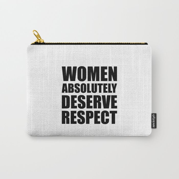Women Absolutely Deserve Respect - Aretha Franklin Carry-All Pouch