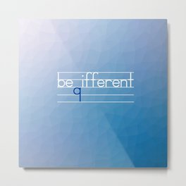 Be Different Typography Design Metal Print