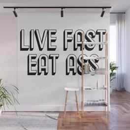 Live fast eat ass. BDSM. LGBT. Gay gift. Bondage Wall Mural