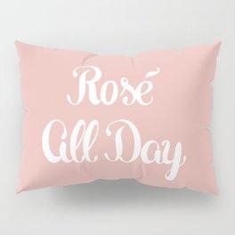 Rosé All Day Pillow Sham