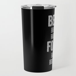 Beer had food value but Food has no beer value Travel Mug