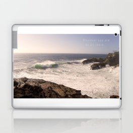 Wherever you are - be all there. Laptop & iPad Skin