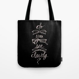 Do You See Clearly? Tote Bag