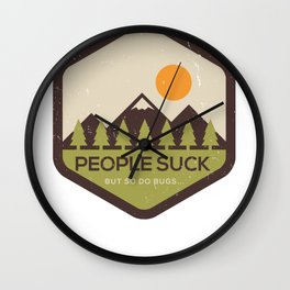 People Suck But So do Bugs Camping Wall Clock
