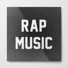 Rap Music Metal Print