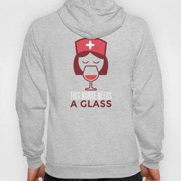 This Nurse needs a Glass of Wine  Hoody