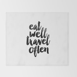 Eat Well Travel Often black and white typography poster black-white design bedroom wall home decor Throw Blanket