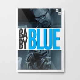"Breaking Bad Finale ""My Baby Blue"" Metal Print"