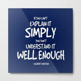 Explain Things Simply Quote - Einstein Metal Print
