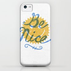 Be Nice. iPhone 5c Slim Case