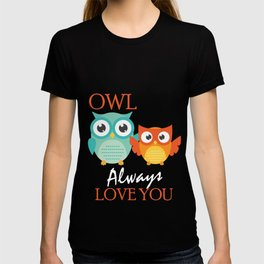 Cute Owl Always Love You Romantic T-shirt