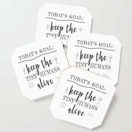 Teacher Today's Goal Keep the Tiny Humans Alive Funny Gift Coaster