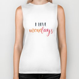 I love Mondays.Motivational and inspirational quote, text. Brush lettering Biker Tank